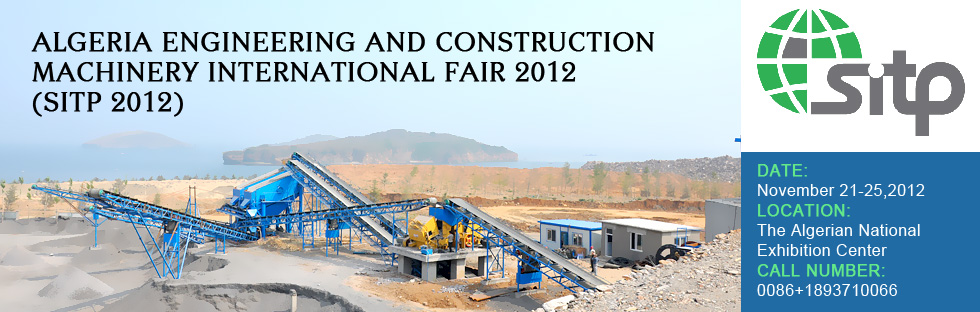 Algeria Engineering and construction machinery International Fair 2012 (SITP 2012)